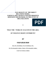 The  applicablility of  the object relations model,  particularly klein's concept primitive defensive mechanisms and concepts of positions, to the study of organizations   &  What the   work of analysts in the area of violence might contribute?
