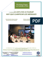 Politicas Anti-crisis en Euskadi. HAY QUE CLARIFICAR LOS MENSAJES (Es) Anti-crisis policy in Basque Country. MESSAGES MUST BE CLARIFIED (Es) Krisiaren aurkako politikak Euskadin.  MEZUAK ZEHAZTU BEHAR DITUGU (Es)