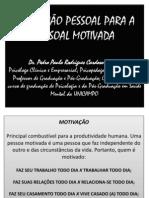 MOTIVAÇÃO PESSOAL PARA A PESSOAL MOTIVADA