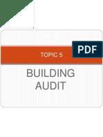 TOPIC 5- Building Audit