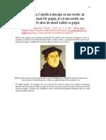 6. Biserica Catolică învaţă că un eretic nu poate fi Papă