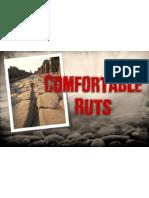comfortable ruts