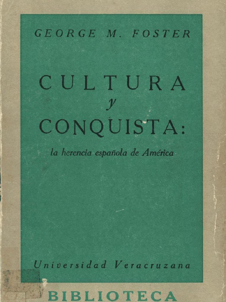 George M Foster 1962 Cultura Y Conquista La Herencia Espa Ola  # Muebles Sastre Viso Alcor