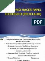 CÓMO HACER PAPEL ECOLÓGICO (RECICLADO)