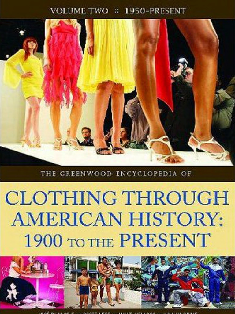 a2d081c1b65 The Encyclopedia of Clothing Through American History  TotalFreeSofts