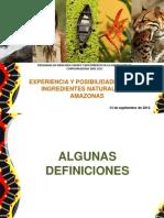 Experiencia y oportunidades de los ingredientes naturales en la Amazonía