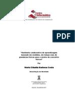 COSTA, M. C. B. Ambiente Colaborativo Síncrono com o Uso de Coleta de Dados em Tempo Real de Grandezas Físicas para o Aprendizado de Conceitos Físicos. Dissertação (Mestrado em Ciências da Computação) - Universidade Federal de Pernambuco, Conselho Nacional de Desenvolvimento Científico e Tecnológico, 2007.