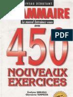 Grammaire 450 Nouveaux Exercises, Niveau Debutant. Evelyne Sirejols, Giovanna Tempesta