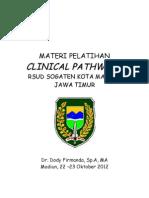 Dody Firmanda 2012 - RSUD Kota Madiun (RS Sogaten)  Clinical Pathways 22-23 Oktober 2012