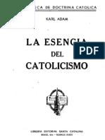 Adam, Karl - La Esencia Del Catolicismo