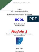 (eBook - Ita - Informatica - Manuale - Guida) Guida Alla Patente Europea Del Computer (Ecdl) Modulo 1