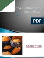 Acido Fitico e Inhibidores de Amilasa