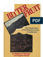 BITTER FRUIT. The untold story of the american coup in Guatemala