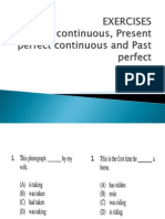 EXERCISES Past Continuous, Present Perfect Continuous and Past Perfct