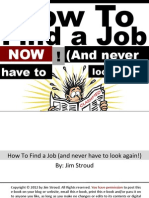 How To Find a Job Now (...and never have to look again!) by Jim Stroud