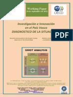 Investigación e Innovación en el PaísVasco. DIAGNOSTICO DE SITUACION (I) (Es) Research and Innovation in the Basque Country. ANALYSIS OF THE SITUATION (I) (Es) Ikerketa eta Berrikuntza EAEn. EGOERAREN AZTERKETA (I) (Es)