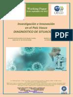 Investigacion e Innovación en el País Vasco. DIAGNOSTICO DE SITUACION (II) (Es) Research and Innovation in the Basque Country. ANALYSIS OF THE SITUATION (II) (Es) Ikerketa eta Berrikuntza EAEn. EGOERAREN AZTERKETA (II) (Es)
