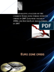 A Comparative Analysis of the Current Euro Zone