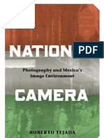 Roberto Tejada National Camera Photography and Mexicos Image Environment 2009