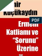 """Ermeni Katliamı ve """"Sorunu"""" Üzerine Yazılar"""