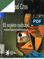 CROS, Edmond. El sujeto cultural, Sociocrítica y psicoanálisis. Medellin EAFIT, 2003. 247p.