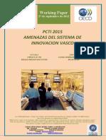PCTI 2015. AMENAZAS DEL SISTEMA DE INNOVACION VASCO (Es) PCTI 2015. THREATS OF THE BASQUE INNOVATION SYSTEM (Es) ZTBP 2015. EUSKAL BERRIKUNTZA SISTEMAREN MEHATXUAK (Es)