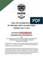Carl Cox 50th Birthday at Space Ibiza PRESS RELEASE