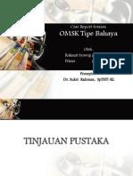 Presentasi Case OMSK Maligna