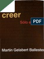 Gelabert, Martin - Creer Solo en Dios
