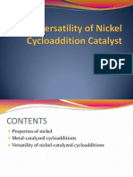 The Versatility of Nickel Cycloaddition Catalayst