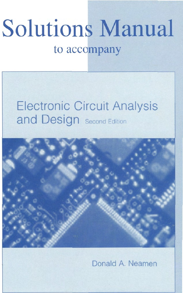 Electronic Circuit Analysis and Design - solution manuel