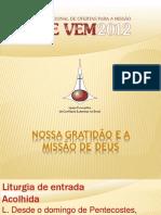 Liturgia para culto de encerramento da Vai e Vem 2013