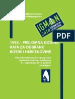 """Zbornik radova """"1993. - Prelomna godina rata za odbranu Bosne i Hercegovine"""" [2011.]"""