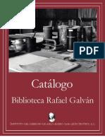 Catalogo de la Biblioteca Rafael Galván