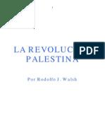 Rodolfo Walsh - La Revolucion Palestina