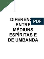 22 - Médium Espírita e Médium de Umbanda (Versão-Jan08)