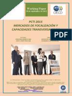 PCTI 2015. MERCADOS DE FOCALIZACION Y CAPACIDADES TRANSVERSALES (II) (Es) PCTI 2015. TARGET MARKETS AND CROSS-COMPETENCES (II) (Es) ZTBP 2015. ARDAZTEKO MERKATUAK ETA ZEHARKAKO GAITASUNAK (II) (Es)