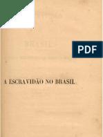 A Escravidão no Brasil Parte 2 - Perdigão Malheiro