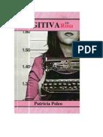 FUGITIVA en Rosa por Patricia Poleo