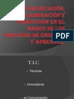T.I.C`s, comunicación, colaboración en las nuevas tecnologías