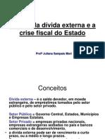 Crise Da Divida Externa e Crise Fiscal Do Estado