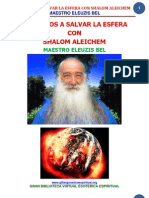03 11 04 Ayudemos a Salvar La Esfera Con Shalom Aleichem Eleuzis Bel Www.gftaognosticaespiritual