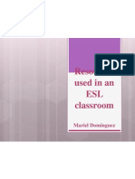 Resources Used in an ESL Classroom Mariel Dominguez