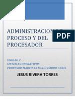 ADMINISTRACIÓN DE PROCESOS  Y DEL PROCESADOR U2