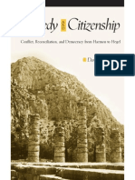 Derek W. M. Barker Tragedy and Citizenship Conflict, Reconciliation, And Democracy From Haemon to Hegel 2008