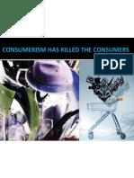 Consumerism Has Killed Consumers