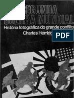 HERRIDGE, Charles - Segunda Guerra Mundial, História fotográfica - Vol.II