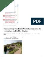25-09-2012 Sexenio Puebla - San Andrés y San Pedro Cholula, muy cerca de convertirse en Pueblos Mágicos