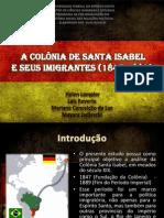 Imigração Alemã no Espírito Santo(Colonia Santa Isabel)