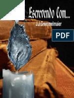 Escrevendo Com... - J.J.gremmelmaier